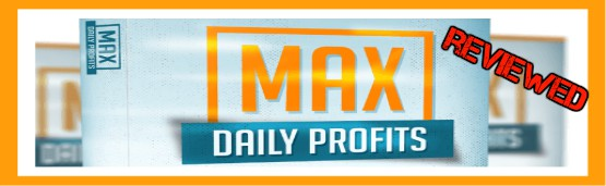 What is Max Daily profits
