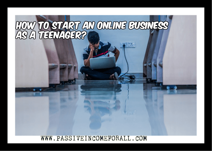 How to start an online business for teenagers