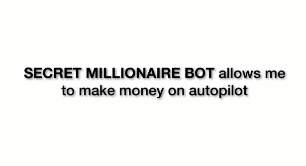 Secret Millionaire Bot Review is the secret millionaire bot a scam