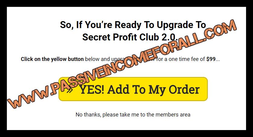 Secret profit club the upsells