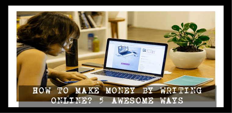 How to Make Money By Writing Online featured image